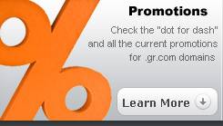 Promotions : Check the 'dot for dash' and all the current promotions of .gr.com domains