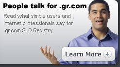 People talk for .gr.com : Read what simple users and internet professionals say for .gr.com SLD Registry